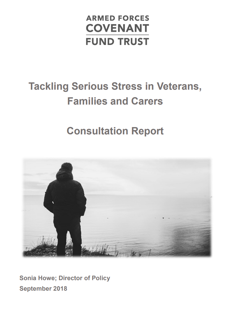 The consultation report Tackling Serious Stress in veterans, families and carers