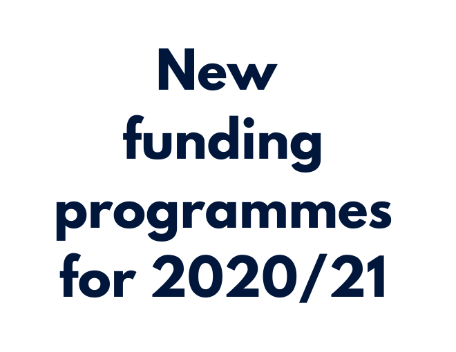 New funding programmes for 2020/21