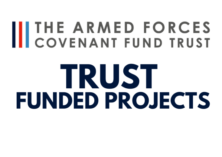 Armed Forces Covenant Fund Trust Funded Projects